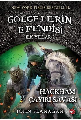 Gölgelerin Efendisi İlk Yıllar (2. Kitap)Hackham Çayırı Savaşı - John Flanagan