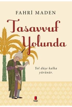 Tasavvuf Yolunda - Fahri Maden