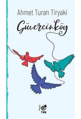 Güvercinköy - Ahmet Turan Tiryaki