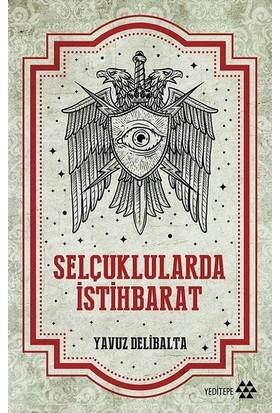 Selçuklularda İstihbarat - Yavuz Delibalta