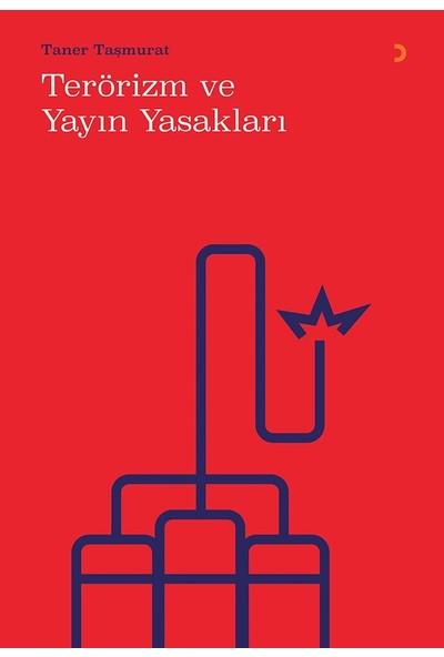 Terörizm Ve Yayın Yasakları - Taner Taşmurat
