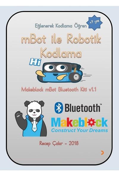 Mbot İle Robotik Kodlama Eğlenerek Kodlama Öğren +9Yaş - Recep Çakır