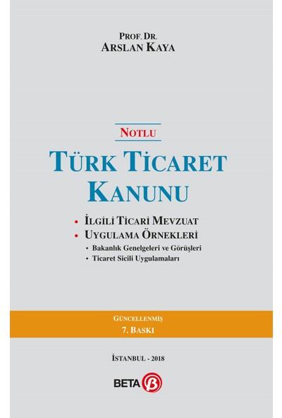 Notlu Türk Ticaret Kanunu - Arslan Kaya