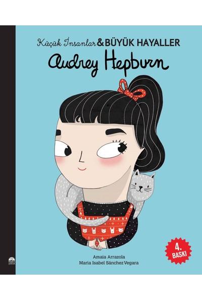 Audrey Hepburn - Küçük İnsanlar ve Büyük Hayaller - Maria Isabel Sanchez Vegara
