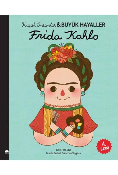 Frida Kahlo - Küçük İnsanlar ve Büyük Hayaller - Maria Isabel Sanchez Vegara