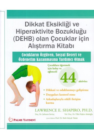 Dikkat Eksikliği Ve Hiperaktivite Bozukluğu Olan Çocuklar İçin Alıştırma Kitabı - Lawrence E. Shapirı
