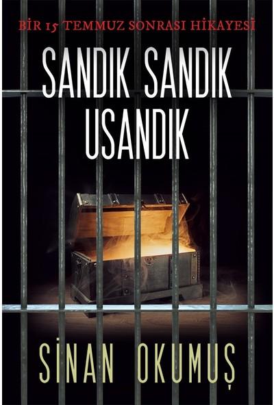 Sandık Sandık Usandık:Bir 15 Temmuz Sonrası Hikayesi - Sinan Okumuş