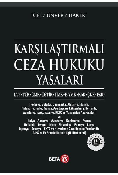 Karşılaştırmalı Ceza Hukuku Yasaları - Kayıhan İçel - Yener Ünver - Hakan Hakeri