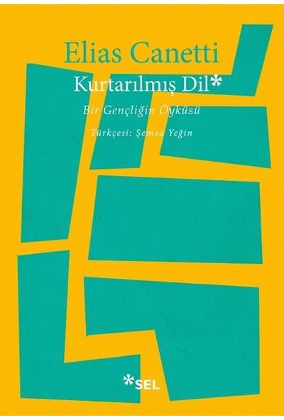Kurtarılmış Dil - Elias Canetti