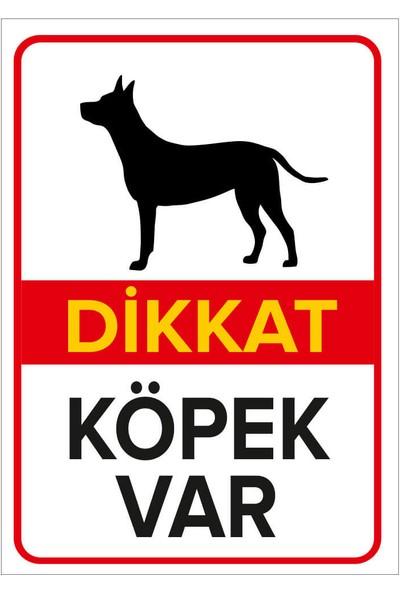 Renkli Reklam Dikkat Köpek Var Levhası (Dekote Malzeme)