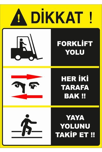 Renkli Reklam Dikkat Forklift Yolu Levhası (Dekote Malzeme)