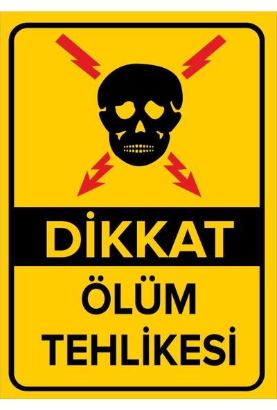 Renkli Reklam Dikkat Ölüm Tehlikesi Levhası (Dekote Malzeme)