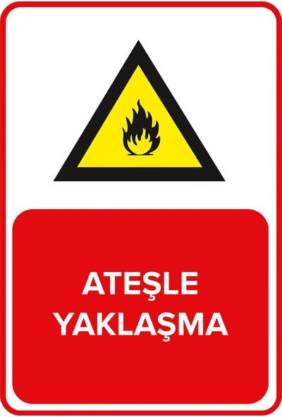 Renkli Reklam Ateşle Yaklaşma Levhası (Sac Malzeme)