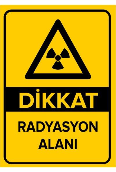 Renkli Reklam Dikkat Radyasyon Alanı Levhası (Sac Malzeme)