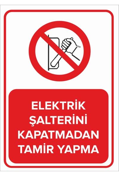 Renkli Reklam Elektrik Şalterini Kapatmadan Tamir Yapma Levhası (Sac Malzeme)