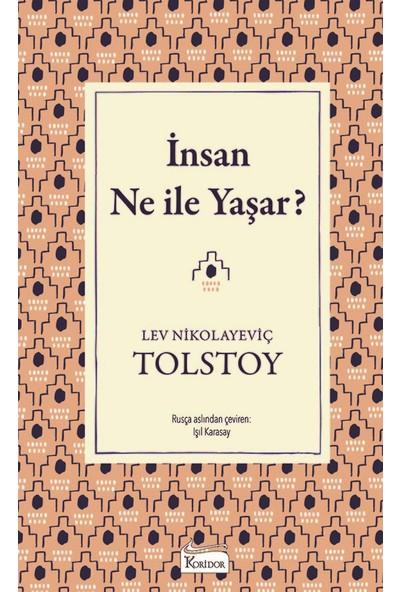 İnsan Ne İle Yaşar? - Lev Nikolayeviç Tolstoy