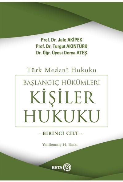 Kişiler Hukuku Cilt 1 - Turgut Akıntürk - Jale G. Akipek - Derya Ateş