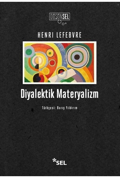 Diyalektik Materyalizm - Henri Lefebvre