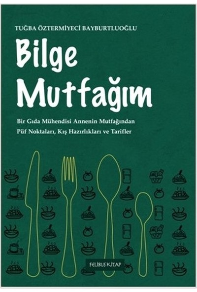 Bilge Mutfağım - Tuğba Öztermiyeci Bayburtluoğlu