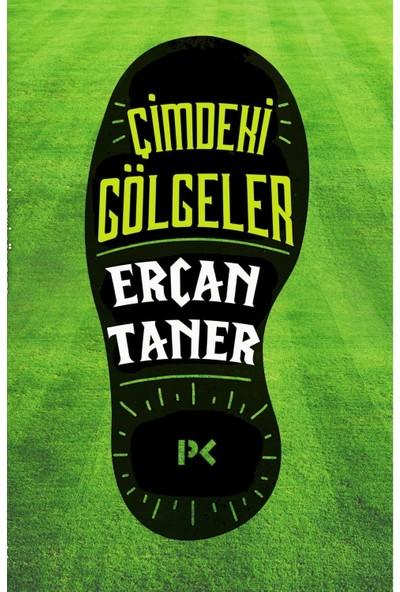 Çimdeki Gölgeler - Ercan Taner