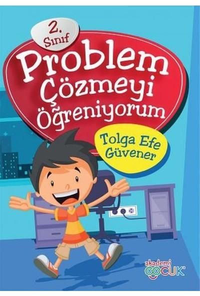 Akademi Çocuk-Problem Çözmeyi Öğreniyorum 2. Sınıf - Tolga Efe Güvener