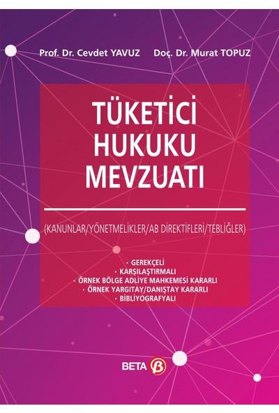 Tüketici Hukuku Mevzuatı - Cevdet Yavuz - Murat Topuz