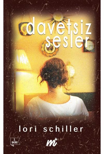 Davetsiz Sesler( Özel Seri ) - Lori Schiller