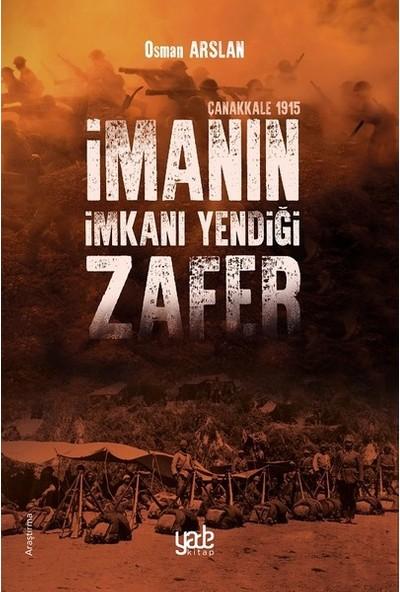 İmanın İmkanı Yendiği Zafer - Osman Arslan