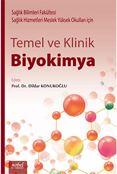 Temel ve Klinik Biyokimya: Sağlık Bilimleri Fakültesi ve Sağlık Hizmetleri Meslek Yüksek Okulları için