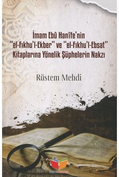 İmam Ebu Hanife'Nin El Fıkhul Ekber El Fıkhul Ebsat - Rüstem Mehdi