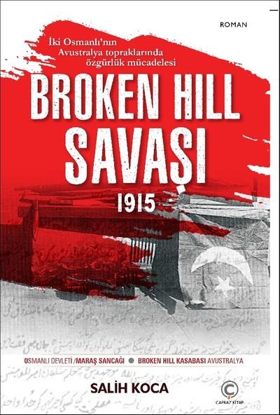 Broken Hıll Savaşı 1915 - Salih Koca