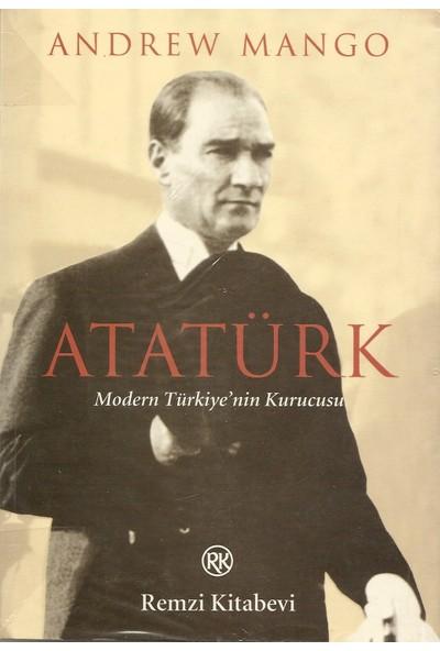 Atatürk : Modern Türkiye'nin Kurucusu - Andrew Mango