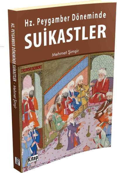 Hz. Peygamber Döneminde Suikastler - Mehmet Şimşir