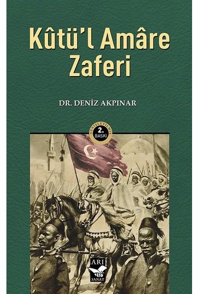 Kûtü'L Amâre Zaferi - Deniz Akpınar