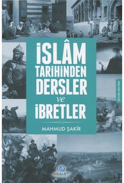 İslam Tarihinden Dersler Ve İbretler - Mahmud Şakir