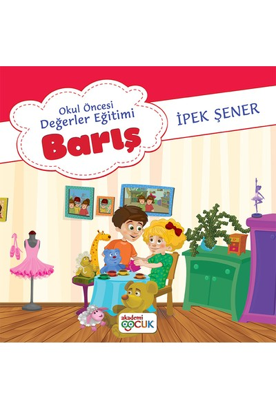 Akademi Ç. Okul Öncesi Değerler Eğitimibarış - İpek Şener