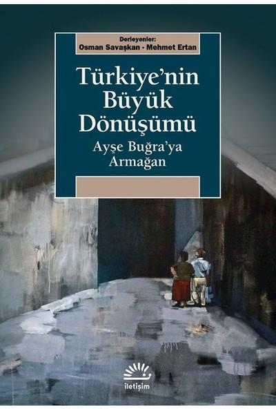 Türkiye'nin Büyük Dönüşümü Ayşe Buğra'Ya Armağan - Osman Savaşkan - Mehmet Ertan