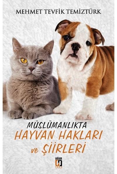 Müslümanlıkta Hayvan Hakları Ve Şiirleri - Mehmet Tevfik Temiztürk
