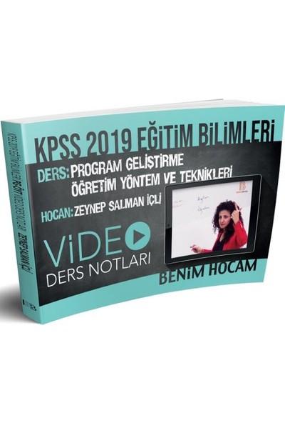 Benim Hocam Yayınları KPSS 2019 Eğitim Bilimleri Program Geliştirme Öğretim Yöntem Ve Teknikleri Video Ders Notları - Zeynep Salman İçli