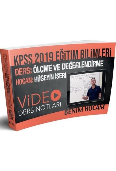 Benim Hocam Yayınları KPSS 2019 Eğitim Bilimleri Ölçme Ve Değerlendirme Video Ders Notları - Hüseyin İşeri