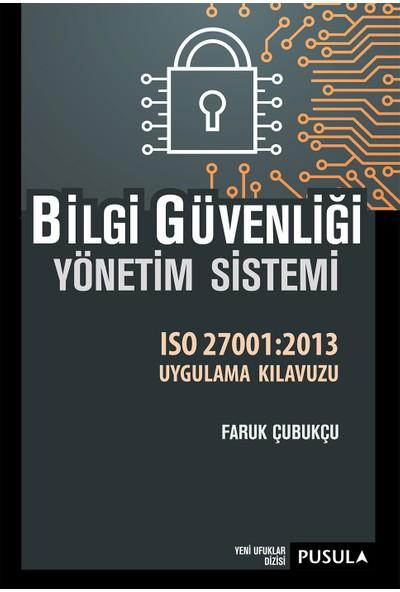 Bilgi Güvenliği Yönetim SistemiIso27001:2013 Uygulama Kılavuzu - Faruk Çubukçu