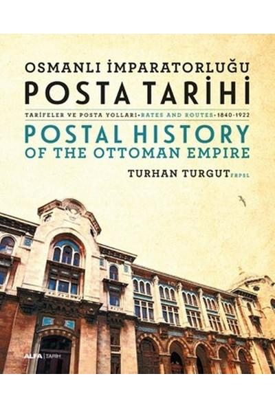Osmanlı İmparatorluğu Posta Tarihi (İngilizce – Türkçe) - Turhan Turgut