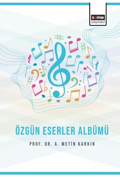 Özgün Eserler Albümü - A. Metin Karkın