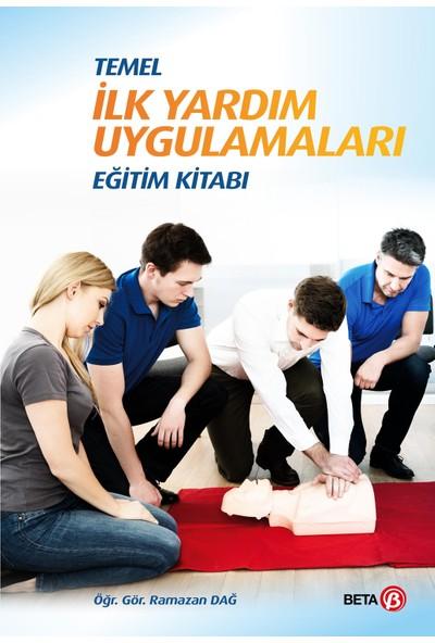 Temel İlk Yardım Uygulamaları Eğitim Kitabı - Ramazan Dağ