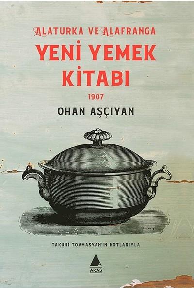 Yeni Yemek Kitabı 1907 - Ohan Aşçıyan