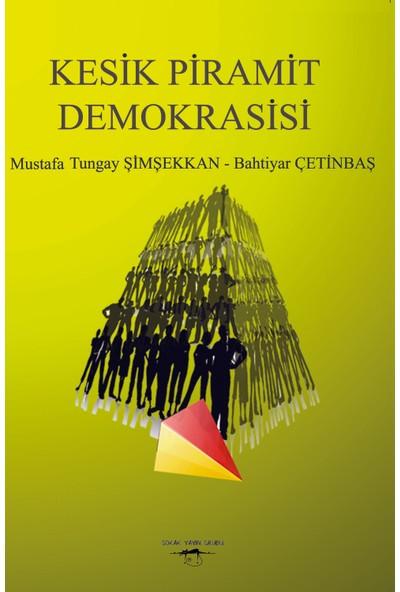 Kesik Piramit Demokrasisi - Mustafa Tungay