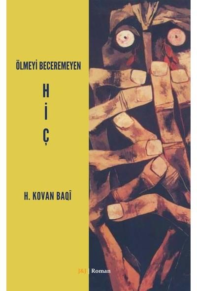Ölmeyi Beceremeyen Hiç - H. Kovan Baqi