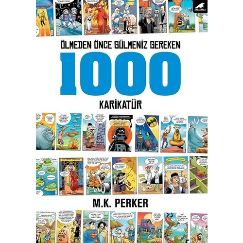 Ölmeden Önce Gülmeniz Gereken 1000 Karikatür - M.K. Perker