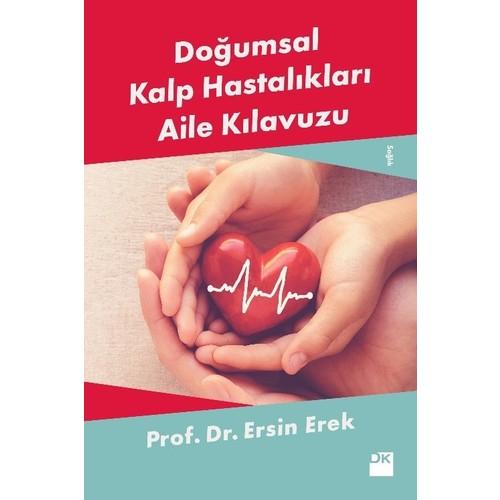 Doğumsal Kalp Hastalıkları Aile Kılavuzu - Ersin Erek