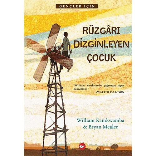 Rüzgarı Dizginleyen Çocuk - William Kamkwamba - Bryan Mealer